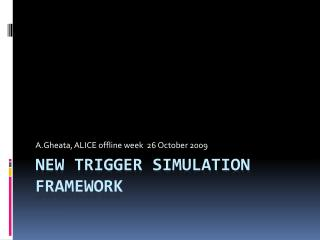 New  trigger simulation framework