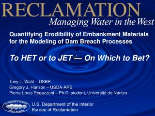 Quantifying Erodibility of Embankment Materials for the Modeling of Dam Breach Processes To HET or to JET  —  On Which t
