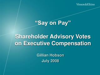 """Say on Pay"" Shareholder Advisory Votes on Executive Compensation"
