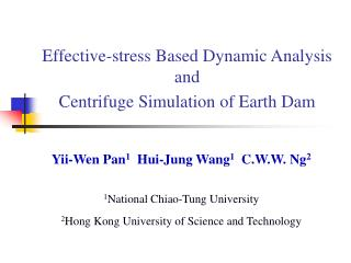 Effective-stress Based Dynamic Analysis and  C entrifuge Simulation of Earth Dam