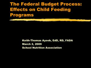 The Federal Budget Process: Effects on Child Feeding Programs