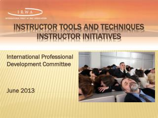 INSTRUCTOR TOOLS and TECHNIQUEs Instructor initiatives