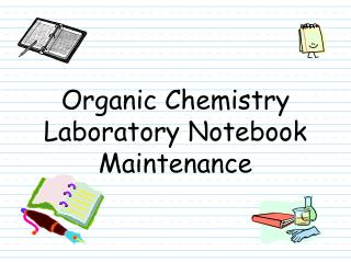 Organic Chemistry Laboratory Notebook Maintenance
