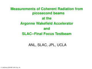 Measurements of Coherent Radiation from picosecond beams at the  Argonne Wakefield Accelerator and
