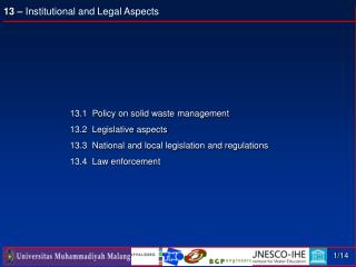 13.1  Policy on solid waste management 13.2  Legislative aspects