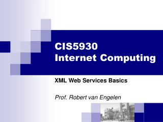 CIS5930 Internet Computing