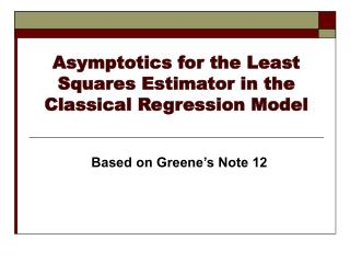 Asymptotics for the Least Squares Estimator in the Classical Regression Model