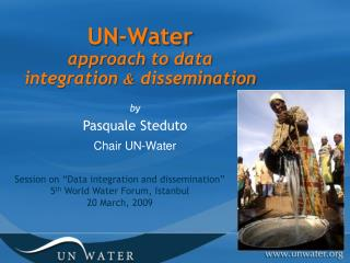 UN-Water approach to data integration  &  dissemination