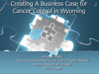 Creating A Business Case for Cancer Control in Wyoming