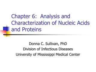 Chapter 6:  Analysis and Characterization of Nucleic Acids and Proteins