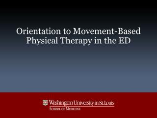 Orientation to Movement-Based Physical Therapy in the ED