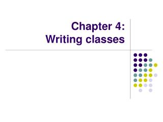 Chapter 4:  Writing classes