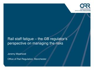 Rail staff fatigue – the GB regulator's perspective on managing the risks