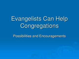 Evangelists Can Help Congregations