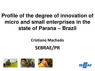 Profile of the degree of innovation of micro and small enterprises in the state of Parana – Brazil