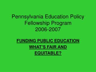 Pennsylvania Education Policy Fellowship Program  2006-2007