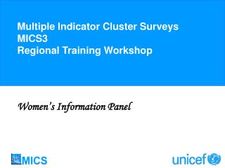 Multiple Indicator Cluster Surveys MICS3 Regional Training Workshop