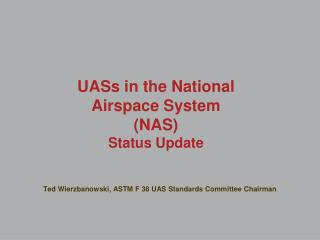 UASs in the National Airspace System (NAS) Status Update