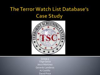 The Terror  W atch  L ist Database's  Case Study