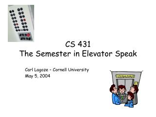 CS 431  The Semester in Elevator Speak