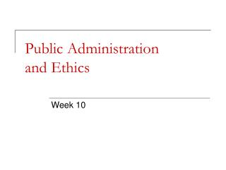 Public Administration  and Ethics