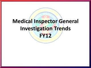 Medical Inspector General Investigation Trends FY12