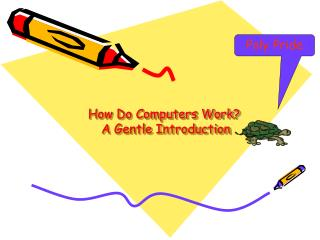 How Do Computers Work?  A Gentle Introduction