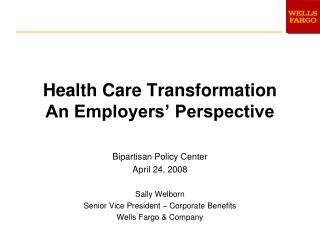 Health Care Transformation An Employers' Perspective