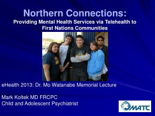 Northern Connections: Providing Mental Health Services via Telehealth to