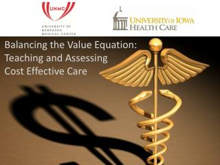 Balancing the Value Equation: Teaching and Assessing  Cost Effective Care
