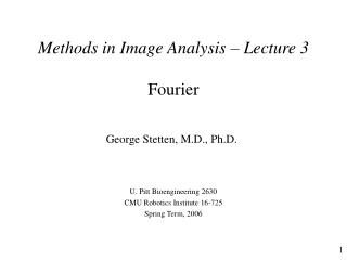 Methods in Image Analysis – Lecture 3 Fourier