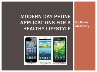 Modern Day Phone Applications for a Healthy Lifestyle