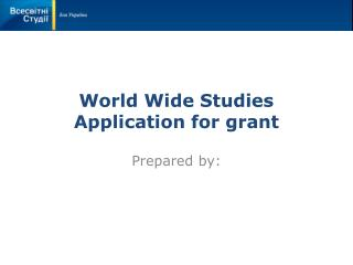 World Wide Studies Application for grant