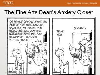 The Fine Arts Dean's Anxiety Closet