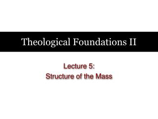 Theological Foundations II
