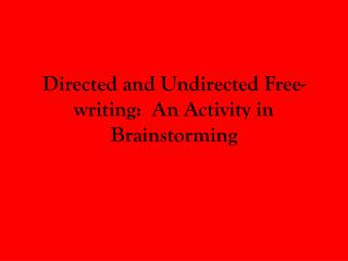 Directed and Undirected Free-writing:  An Activity in Brainstorming