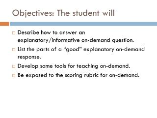 Objectives: The student will