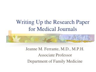 Writing Up the Research Paper for Medical Journals