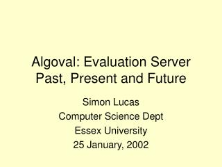 Algoval: Evaluation Server Past, Present and Future