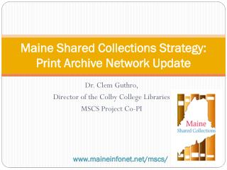 Maine Shared Collections Strategy : Print Archive Network Update