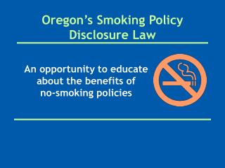 Oregon's  Smoking Policy Disclosure Law