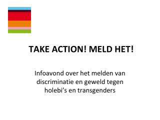 TAKE ACTION! MELD HET!