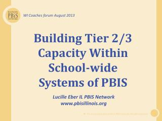 Building Tier 2/3 Capacity Within School-wide  Systems of PBIS