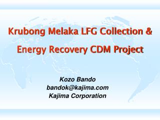 Krubong Melaka LFG Collection & Energy Recovery CDM Project