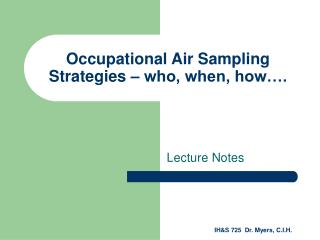 Occupational Air Sampling Strategies – who, when, how….
