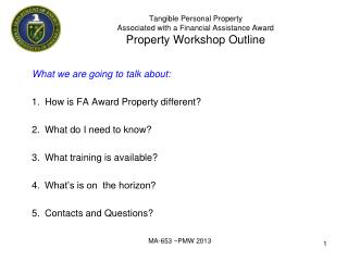 What we are going to talk about:  How is FA Award Property different?  What do I need to know?