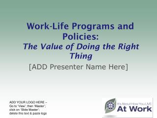 Work-Life Programs and Policies: The Value of Doing the Right Thing