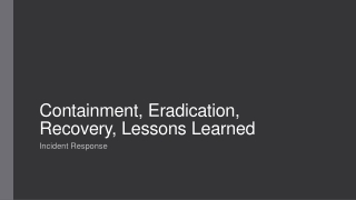 Containment, Eradication, Recovery, Lessons Learned