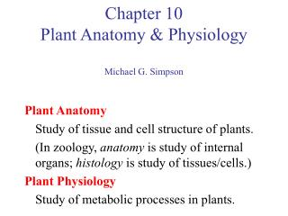Chapter 10 Plant Anatomy & Physiology Michael G. Simpson