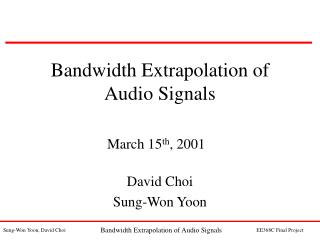 Bandwidth Extrapolation of Audio Signals